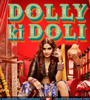 Dolly Ki Doli Movie Trailers